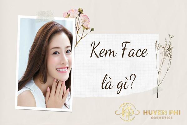 Kem face là gì