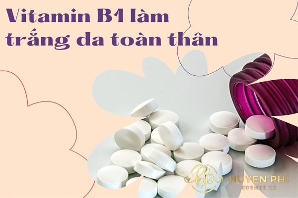 vitamin b1 làm trắng da toàn thân