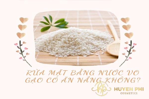 rửa mặt bằng nước vo gạo có ăn nắng không