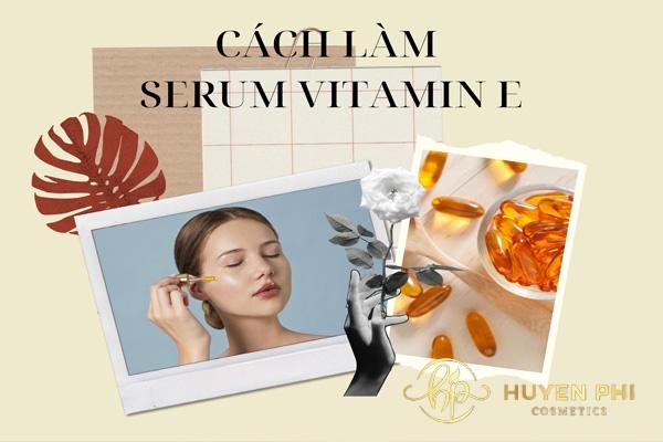 cách làm serum vitamin e