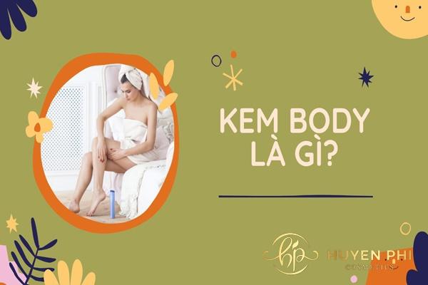 Kem body là gì