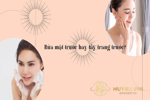Rửa mặt trước hay tẩy trang trước