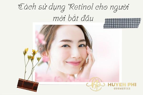 Cách sử dụng retinol cho người mới bắt đầu