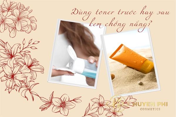 Dùng toner trước hay sau kem chống nắng
